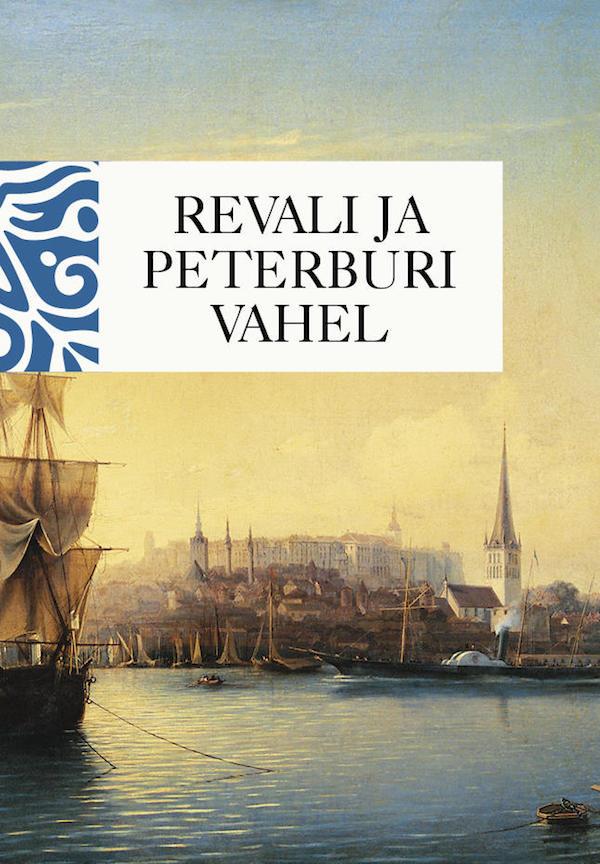 revali-ja-peterburi-vahel-eestimaalaste-mälestusikahest-sajandist