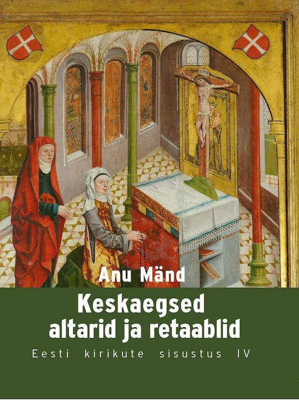 esikaas_keskaegsed_altarid_ja_retaablid